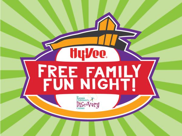 Hy-Vee Free Family Fun Night @ Kansas Children's Discovery Center