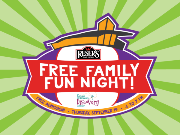 Reser's Free Family Night @ Kansas Children's Discovery Center