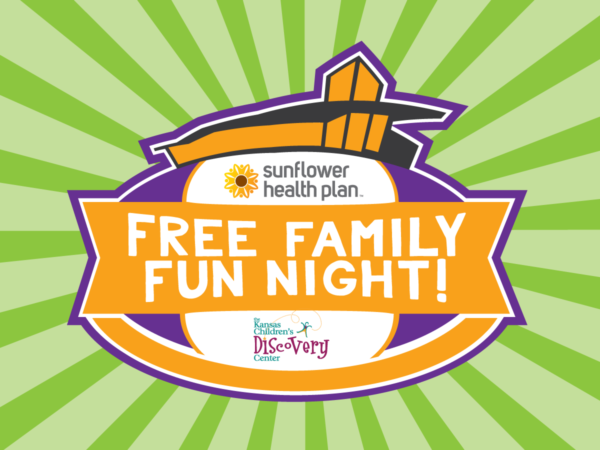 Sunflower Health Plan Free Family Fun Night @ Kansas Children's Discovery Center