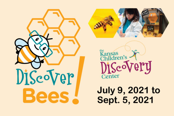 Discover Bees! Opening Day @ The Kansas Children's Discovery Center